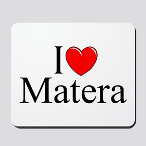 """I Love (Heart) Matera"" Mousepad"