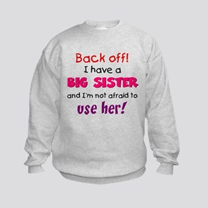 Have a big sister Kids Sweatshirt
