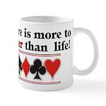 More to poker that life Mug