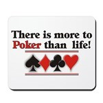 More to poker that life Mousepad
