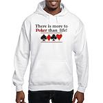 More to poker that life Hooded Sweatshirt