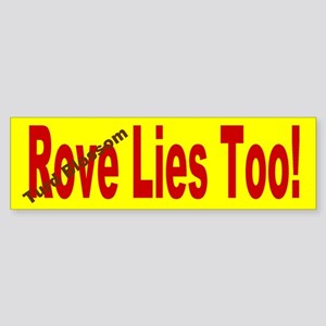 Turd Blossom (ROVE) Lies Too! Bumper Sticker