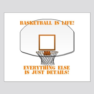 Basketball is Life Small Poster