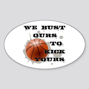 We Bust Ours Oval Sticker