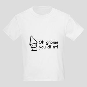 Oh gnome you di'nt! Kids Light T-Shirt