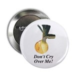 """Don't Cry Over Me 2.25"""" Button (100 pack)"""