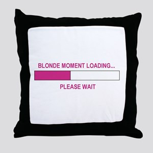 BLONDE MOMENT LOADING... Throw Pillow