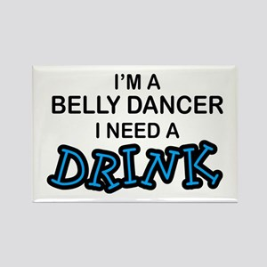 Belly Dancer Need a Drink Rectangle Magnet