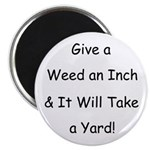 "Give a weed an inch... 2.25"" Magnet (10 pack)"