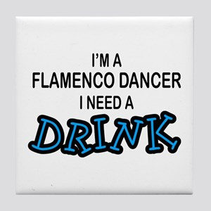 Flamenco Dancer Need a Drink Tile Coaster