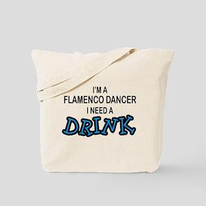 Flamenco Dancer Need a Drink Tote Bag