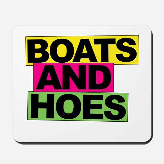 Boats and Hoes... Mousepad