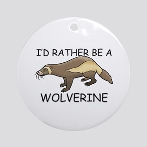 I'd Rather Be A Wolverine Ornament (Round)