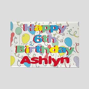 Ashlyn's 6th Birthday Rectangle Magnet