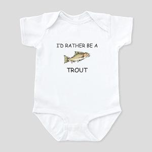 I'd Rather Be A Trout Infant Bodysuit