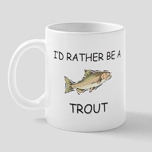 I'd Rather Be A Trout Mug