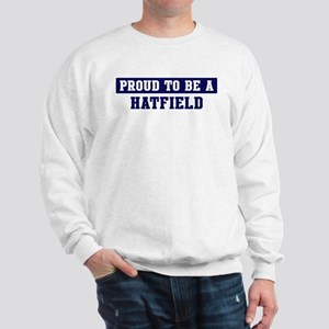 Proud to be Hatfield Sweatshirt