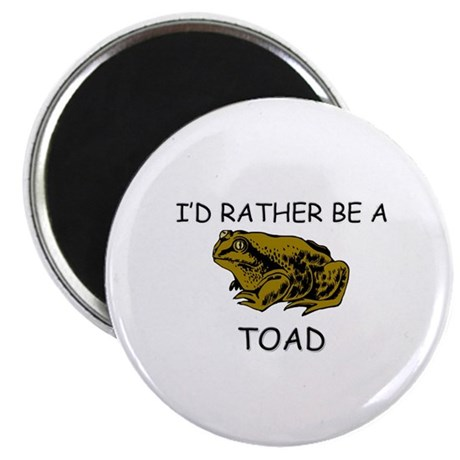 """I'd Rather Be A Toad 2.25"""" Magnet (10 pack)"""