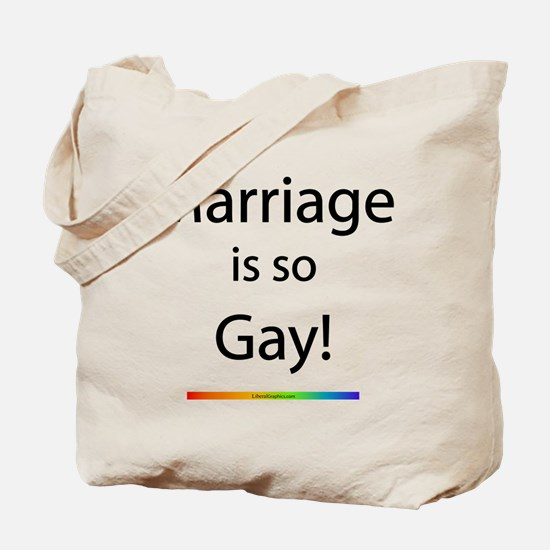Marriage is so Gay! Tote Bag