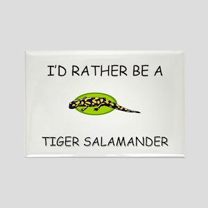 I'd Rather Be A Tiger Salamander Rectangle Magnet