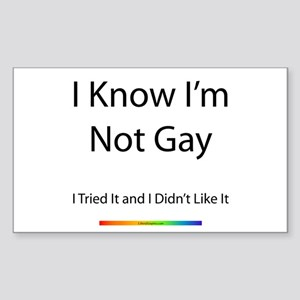 I Know I'm Not Gay! Rectangle Sticker
