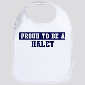 Proud to be Haley Bib