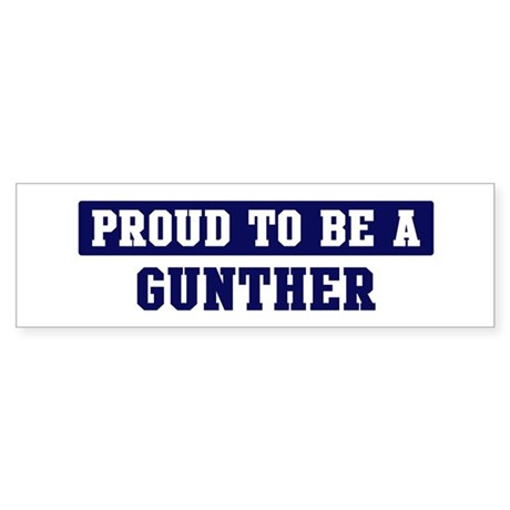 Proud to be Gunther Bumper Sticker