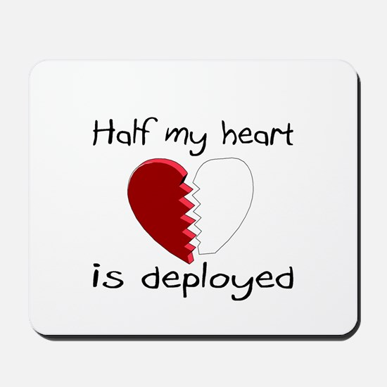 Half My Heart Is Deployed Mousepad