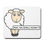 Poo, you smell human-y Mousepad