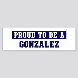 Proud to be Gonzalez Bumper Sticker