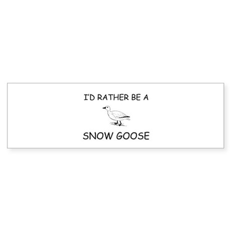 I'd Rather Be A Snow Goose Bumper Sticker