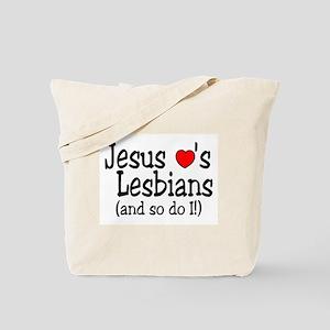 Jesus Loves Lesbians (And So Do I) Tote Bag