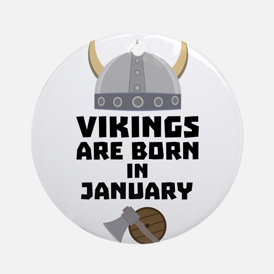 Vikings are born in January C6a7p Round Ornament