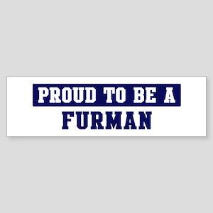 Proud to be Furman Bumper Sticker