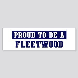 Proud to be Fleetwood Bumper Sticker