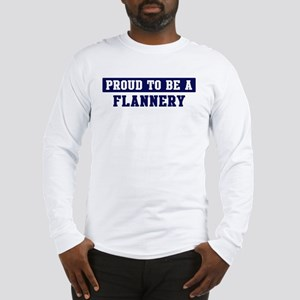 Proud to be Flannery Long Sleeve T-Shirt
