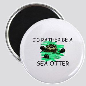 I'd Rather Be A Sea Otter Magnet