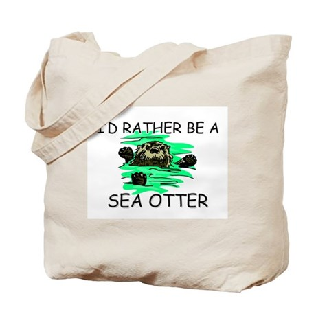 I'd Rather Be A Sea Otter Tote Bag