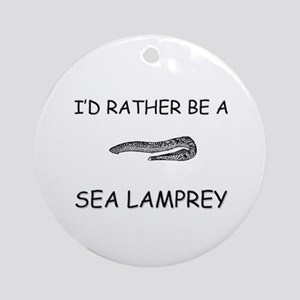 I'd Rather Be A Sea Lamprey Ornament (Round)