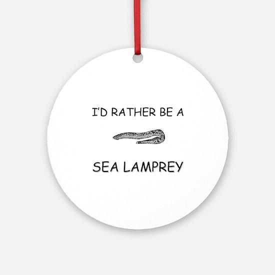 I'd Rather Be A Sea Lamprey Ornament (Round)