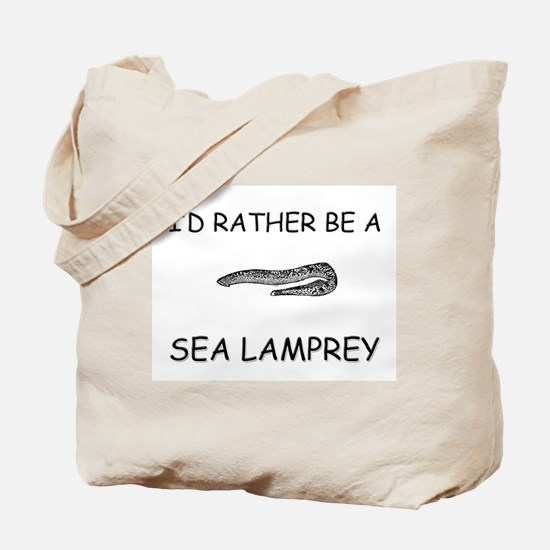 I'd Rather Be A Sea Lamprey Tote Bag