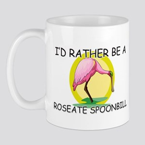 I'd Rather Be A Roseate Spoonbill Mug