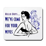We've Come for Your Wives Mousepad