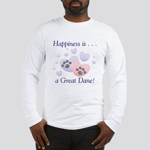 Happiness is...a Great Dane Long Sleeve T-Shirt