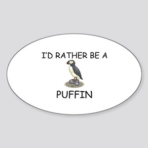 I'd Rather Be A Puffin Oval Sticker
