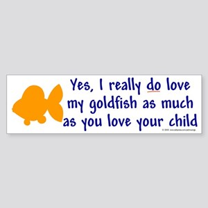 Love goldfish...child. Bumper Sticker