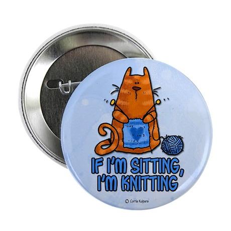 "if i'm sitting, i'm knitting 2.25"" Button (100 pac"
