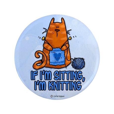 "if i'm sitting, i'm knitting 3.5"" Button"