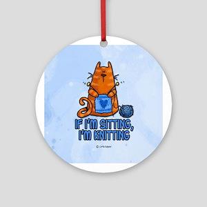 if i'm sitting, i'm knitting Ornament (Round)