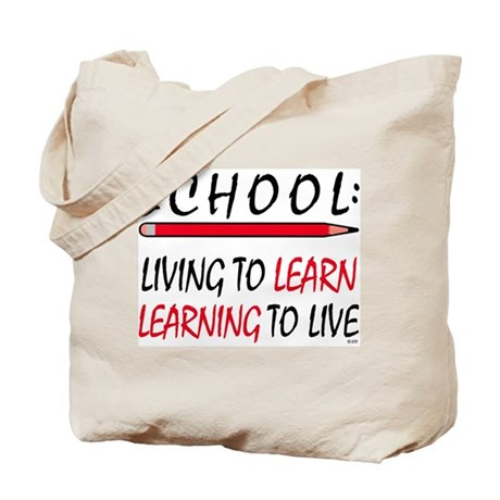 SCHOOL Living To Learn... Tote Bag